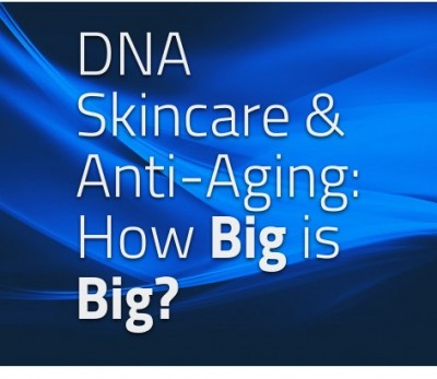 DNA Skincare, How Big is Big?