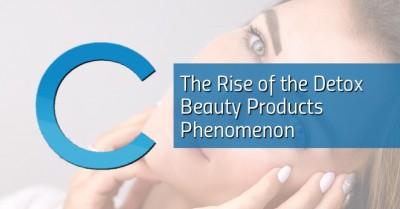 Detox Beauty Products Phenomenon