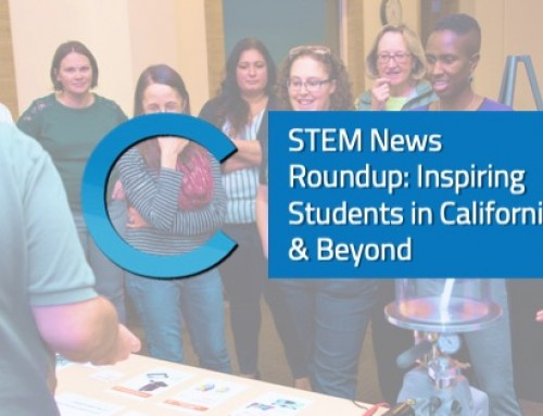STEM News Roundup: Inspiring Students in California & Beyond