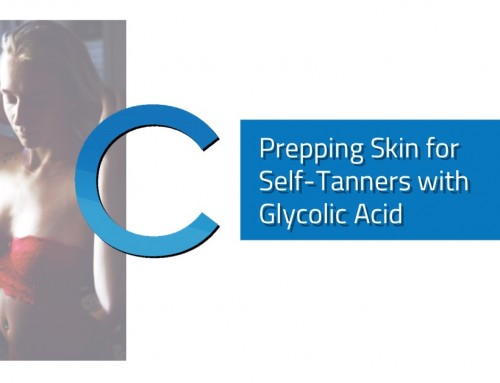 Prepping Skin for Self-Tanners with Glycolic Acid